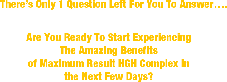 Are You Ready for Maximum Result HGH