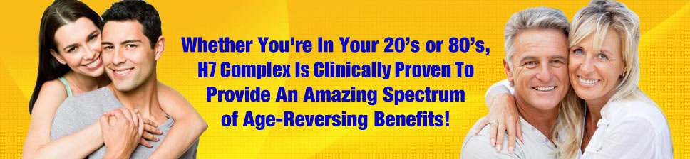 H7 provides amazing age reversing benefits